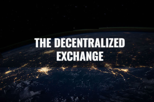The Decentralized Exchange